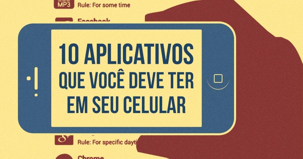 10aplicativos que você deve ter emseu celular