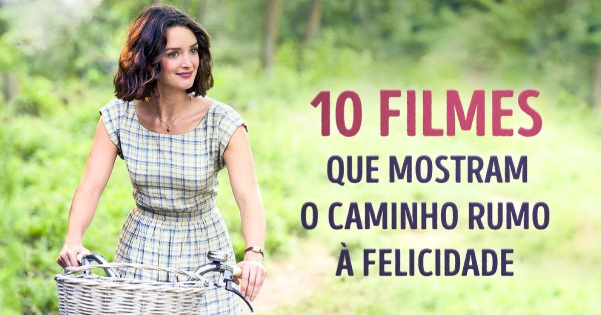 10filmes que mostram ocaminho rumo àfelicidade