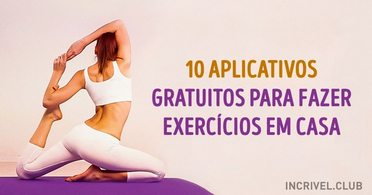 10aplicativos gratuitos para fazer exercícios sem sair decasa
