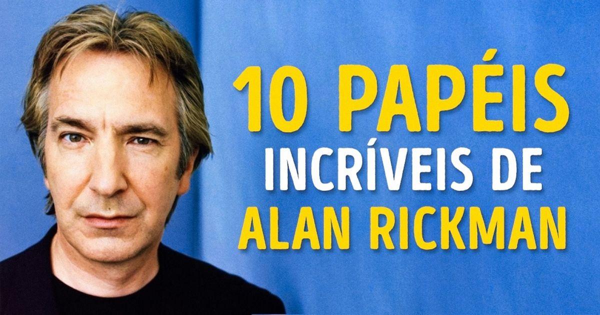 Os10melhores papéis deAlan Rickman