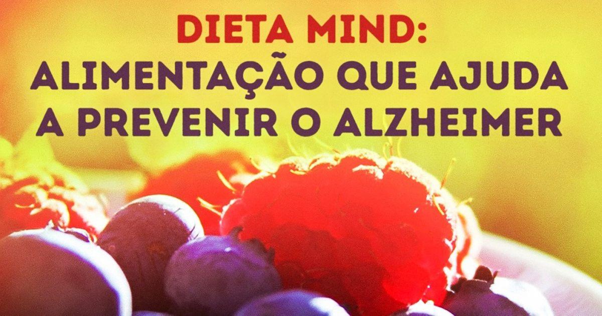 Dieta MIND: alimentação que ajuda aprevenir oAlzheimer
