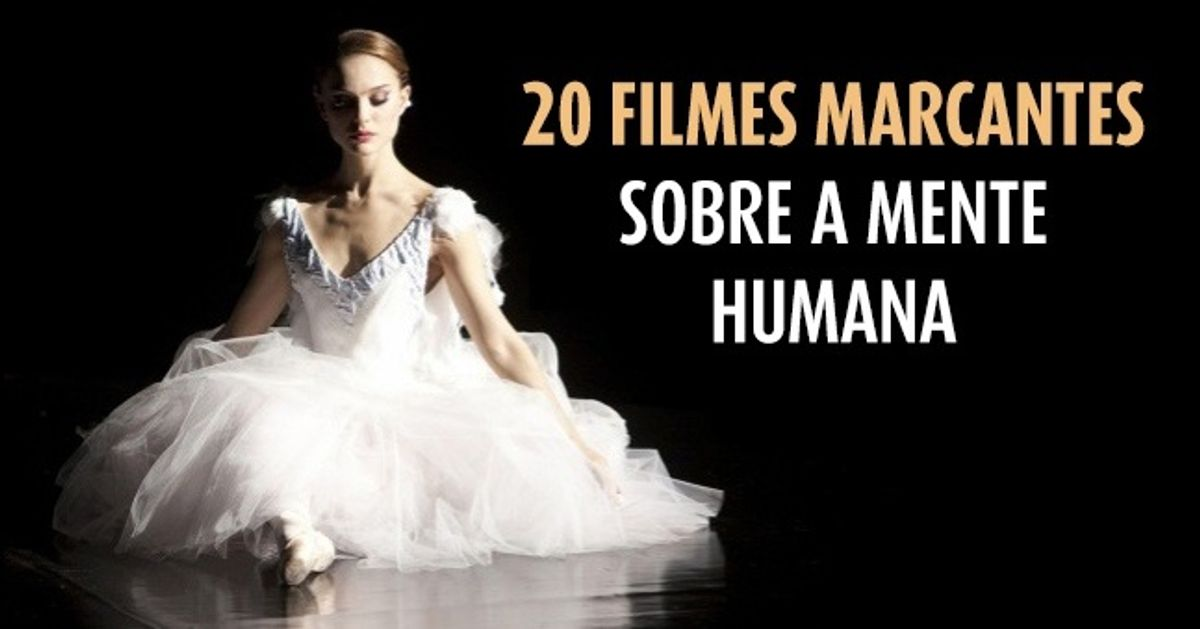 20filmes que revelam asprofundezas damente humana