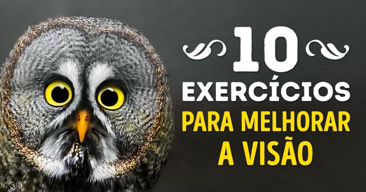 Exercícios que ajudam amelhorar avista