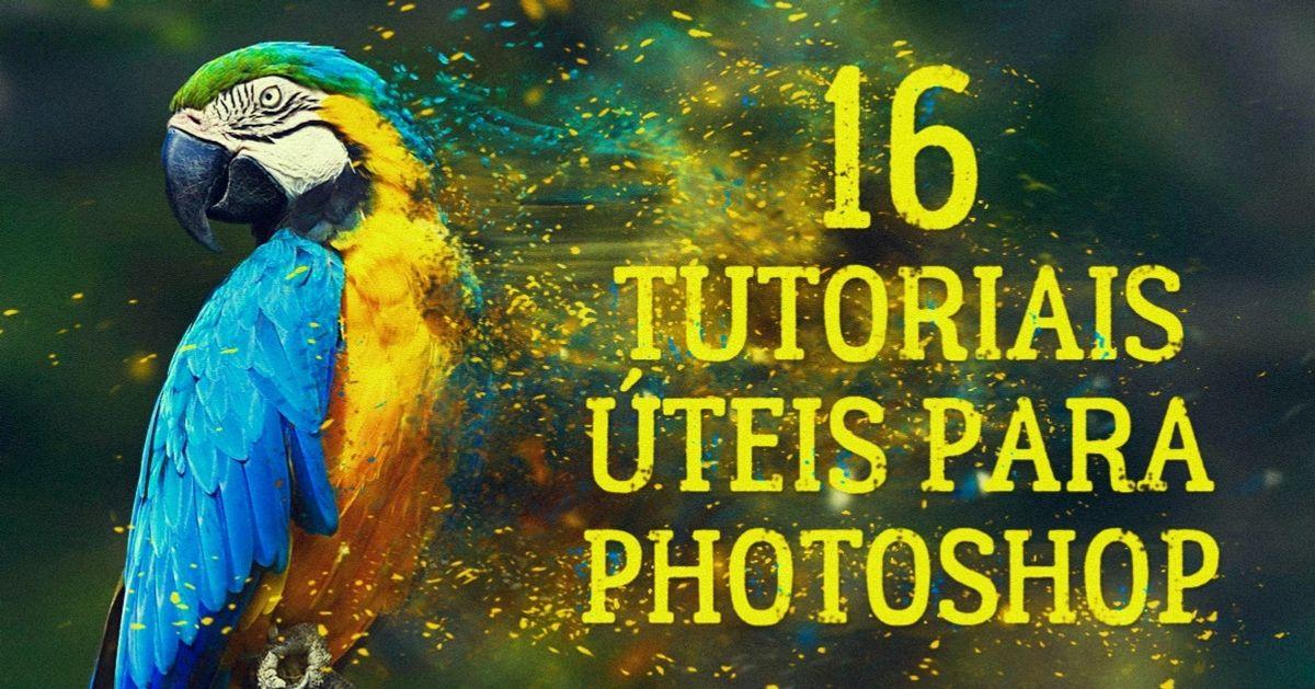 16vídeo-tutoriais para Photoshop que serão úteis para todo mundo